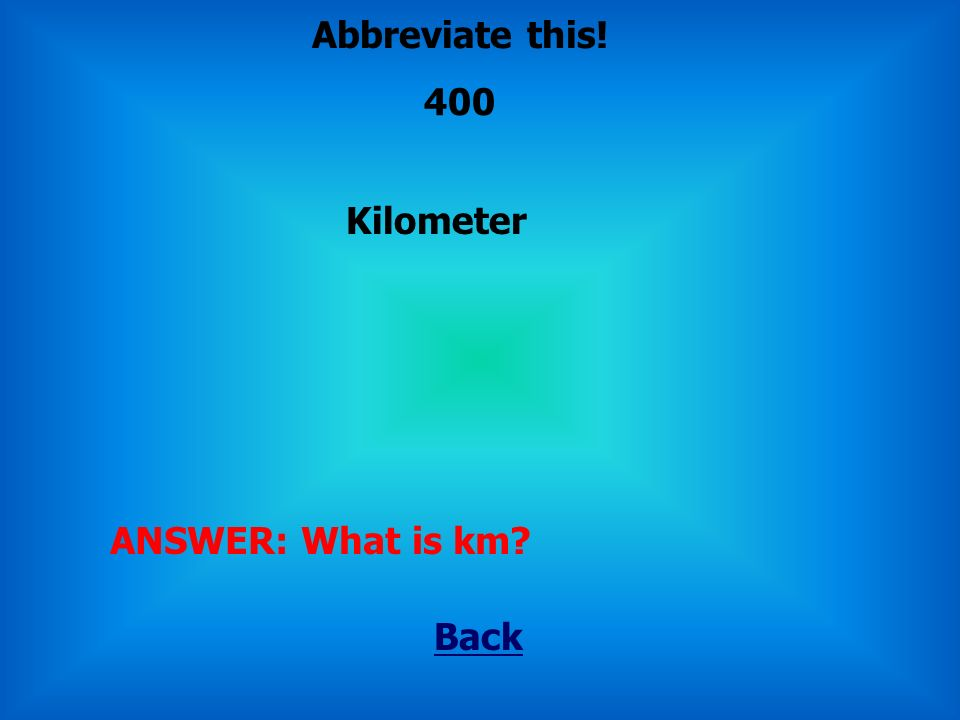 milliliter Back ANSWER: What is mL Abbreviate this! 300