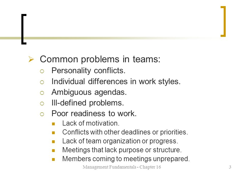 Management Fundamentals - Chapter 163  Common problems in teams:  Personality conflicts.
