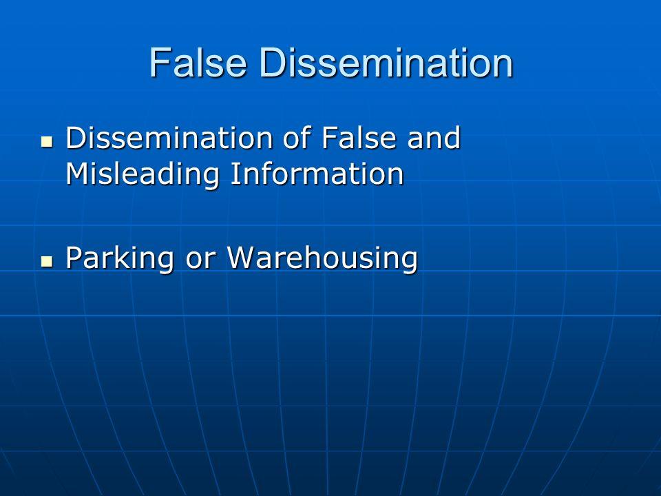 False Dissemination Dissemination of False and Misleading Information Dissemination of False and Misleading Information Parking or Warehousing Parking or Warehousing