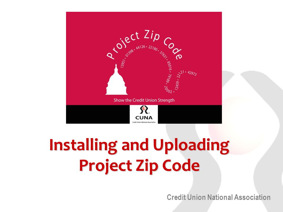 Credit Union National Association Installing and Uploading Project Zip Code