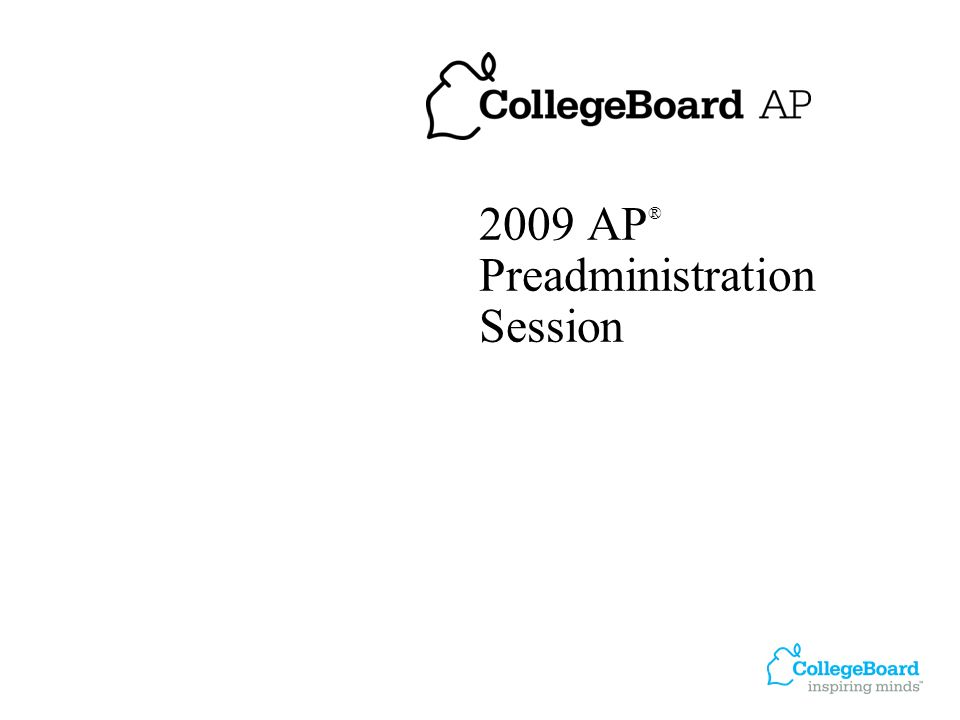 2009 AP ® Preadministration Session