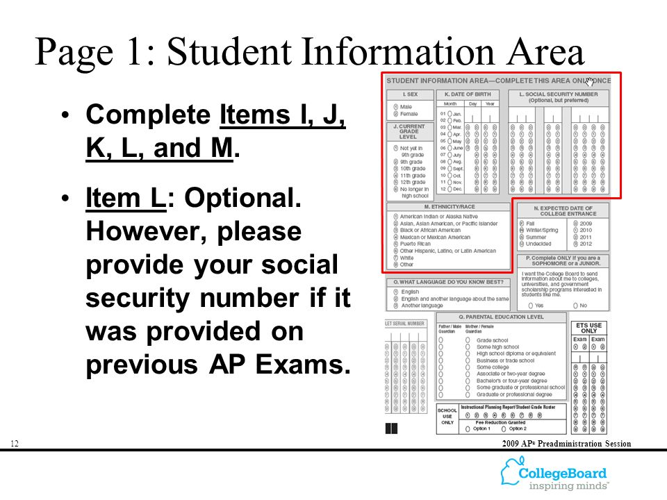 AP ® Preadministration Session Page 1: Student Information Area Complete Items I, J, K, L, and M.