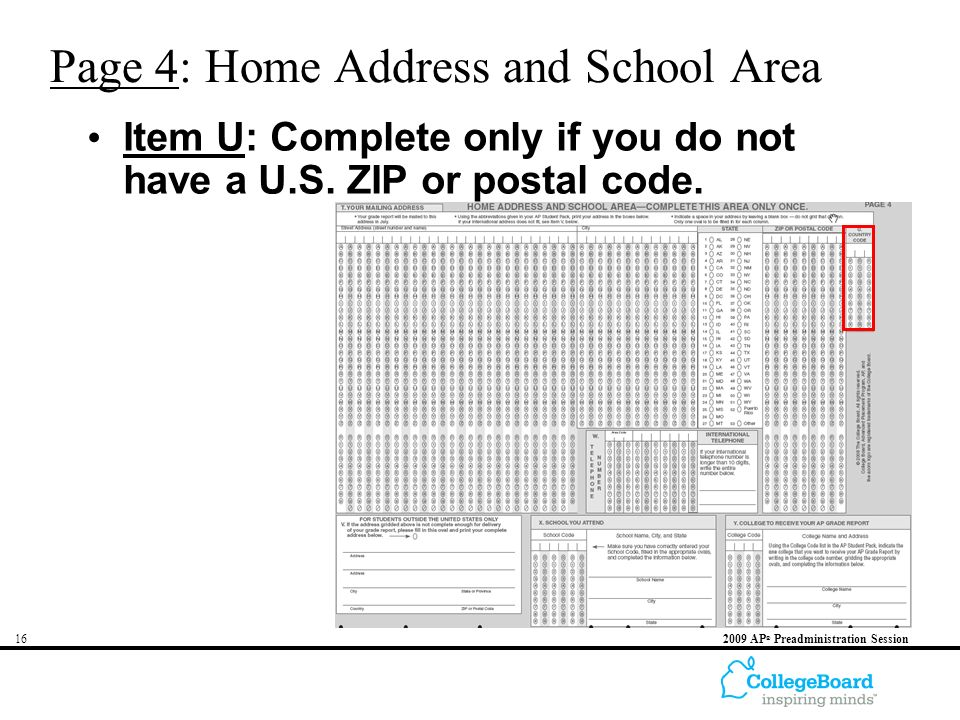 AP ® Preadministration Session Page 4: Home Address and School Area Item U: Complete only if you do not have a U.S.