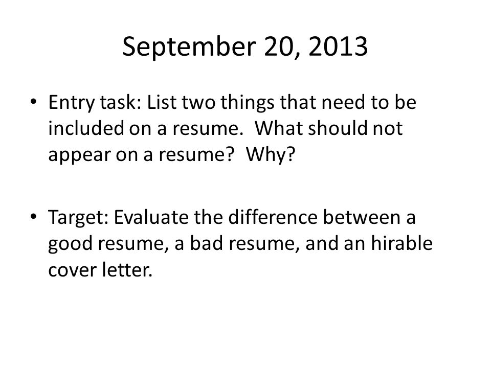 September 20, 2013 Entry task: List two things that need to be ...