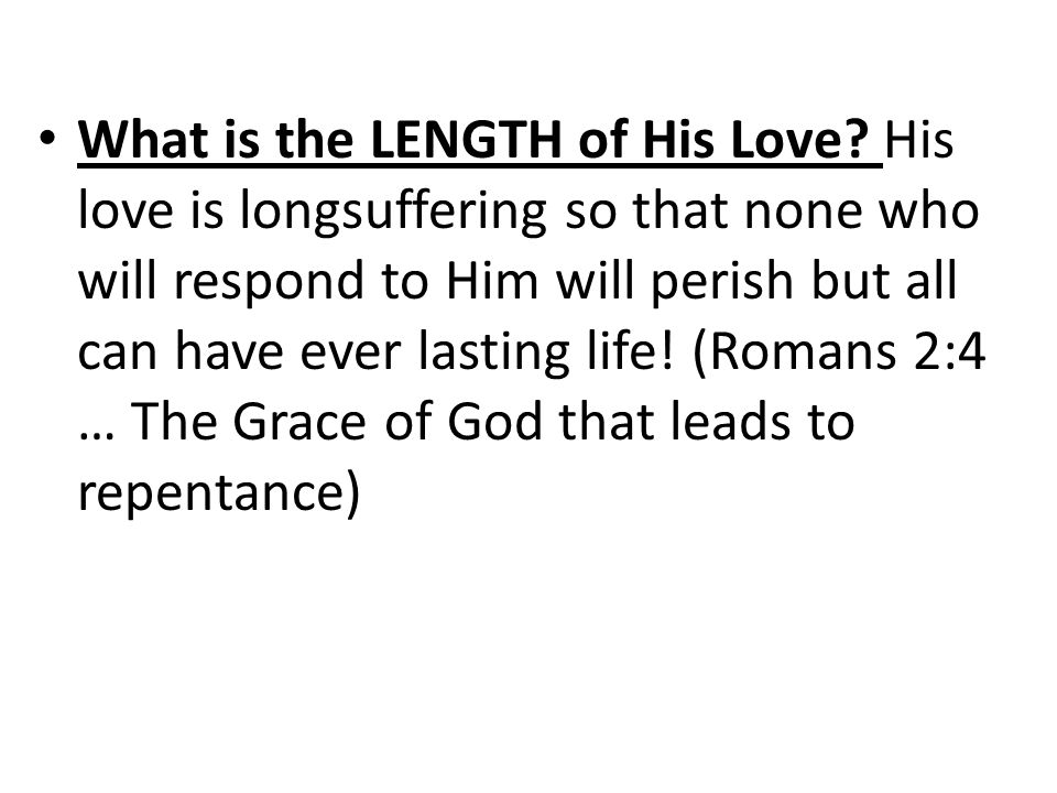 What is the LENGTH of His Love.