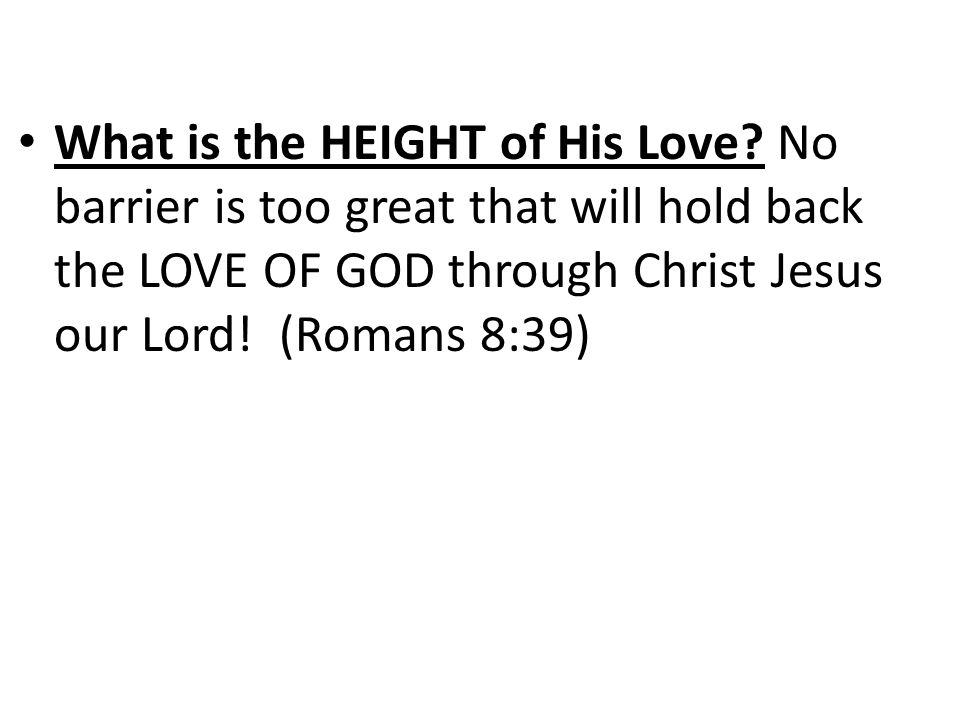 What is the HEIGHT of His Love.