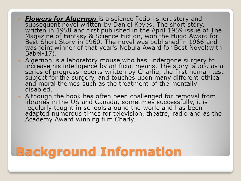 flowers for algernon a short story by daniel keyes ppt background information flowers for algernon is a science fiction short story and subsequent novel written by