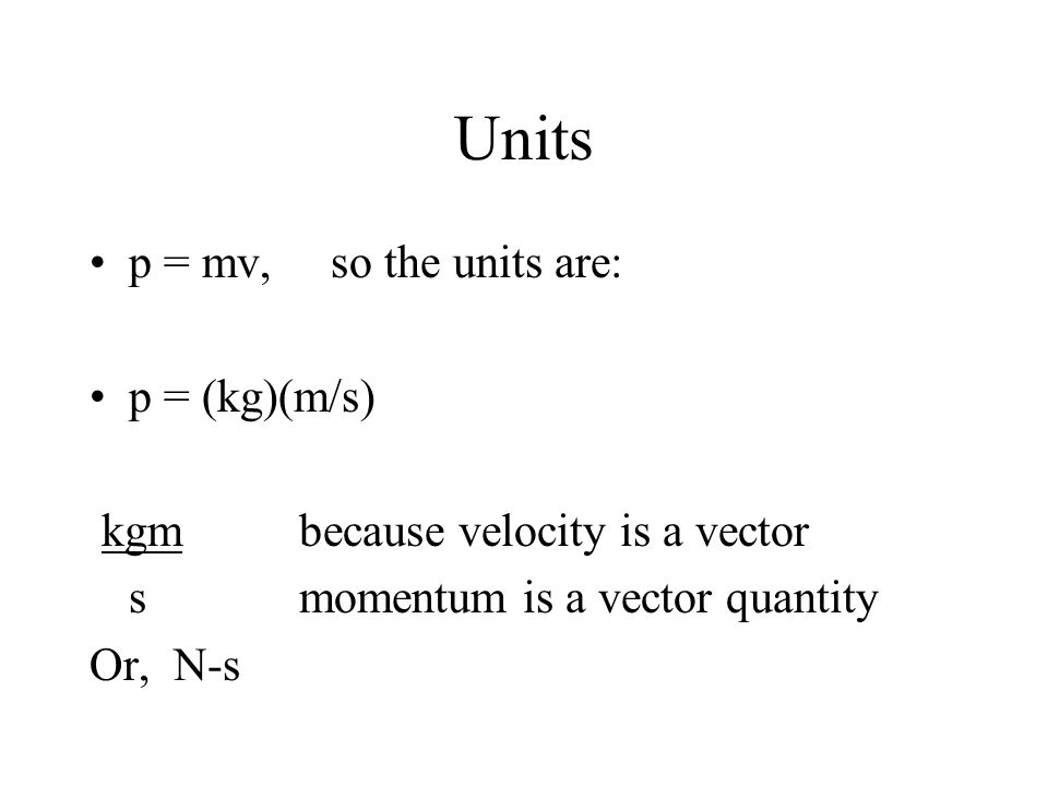 Momentum Chapter 6 Momentum Symbol Is Lower Case P Momentum Is A