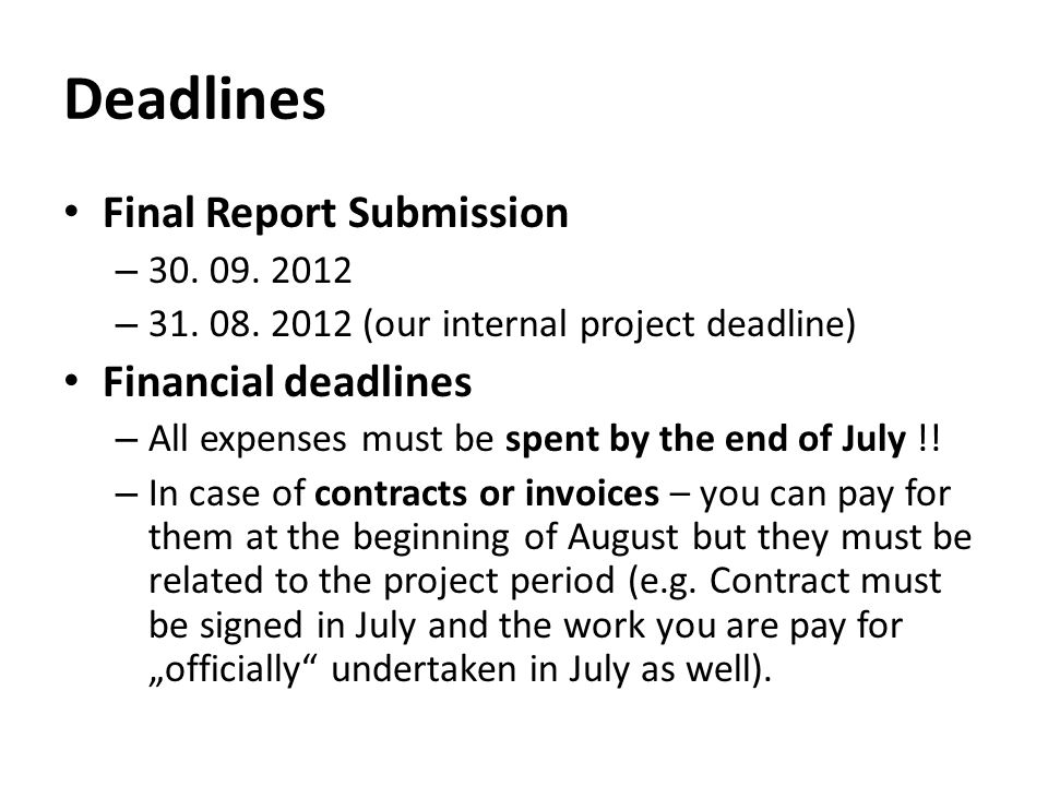 Deadlines Final Report Submission – – 31.