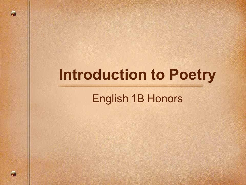 Introduction to Poetry English 1B Honors