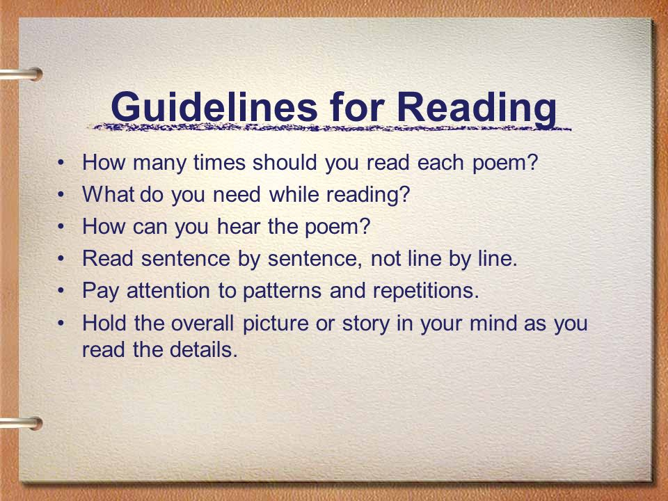 Guidelines for Reading How many times should you read each poem.