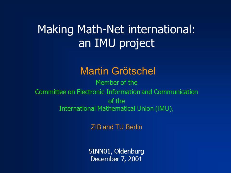 Making Math-Net international: an IMU project Martin Grötschel ...