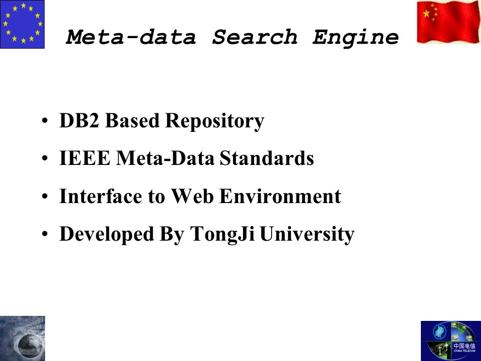 Meta-data Search Engine DB2 Based Repository IEEE Meta-Data Standards Interface to Web Environment Developed By TongJi University