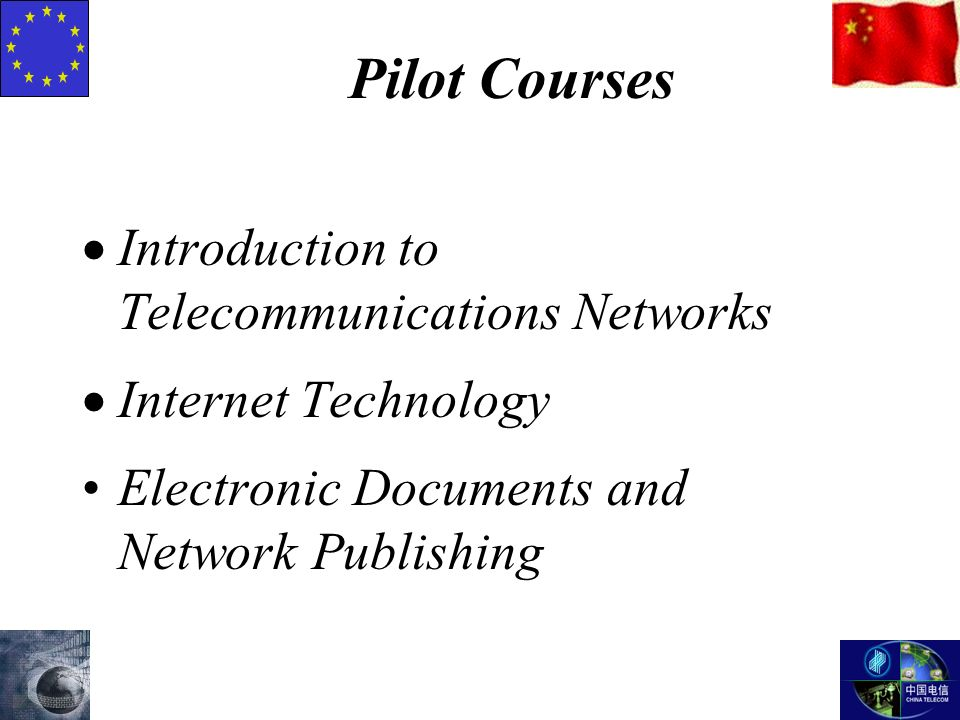 Pilot Courses  Introduction to Telecommunications Networks  Internet Technology Electronic Documents and Network Publishing