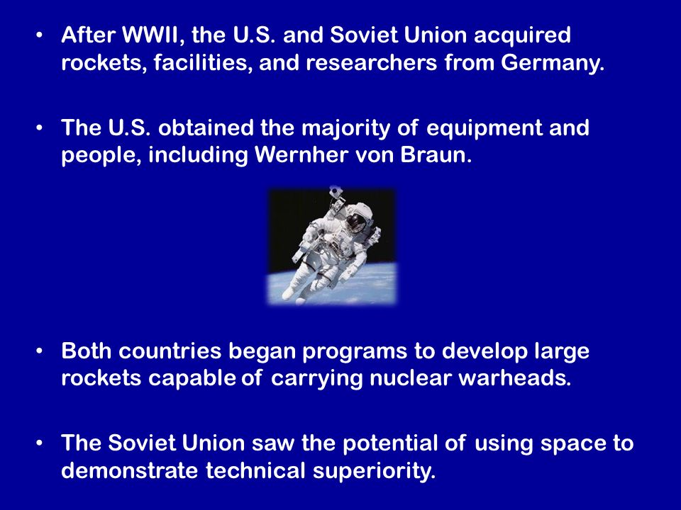 After WWII, the U.S. and Soviet Union acquired rockets, facilities, and researchers from Germany.