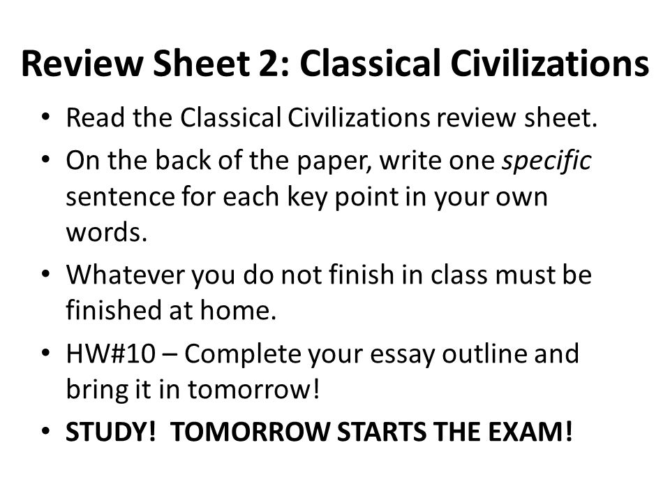 Review Sheet 2: Classical Civilizations Read the Classical Civilizations review sheet.