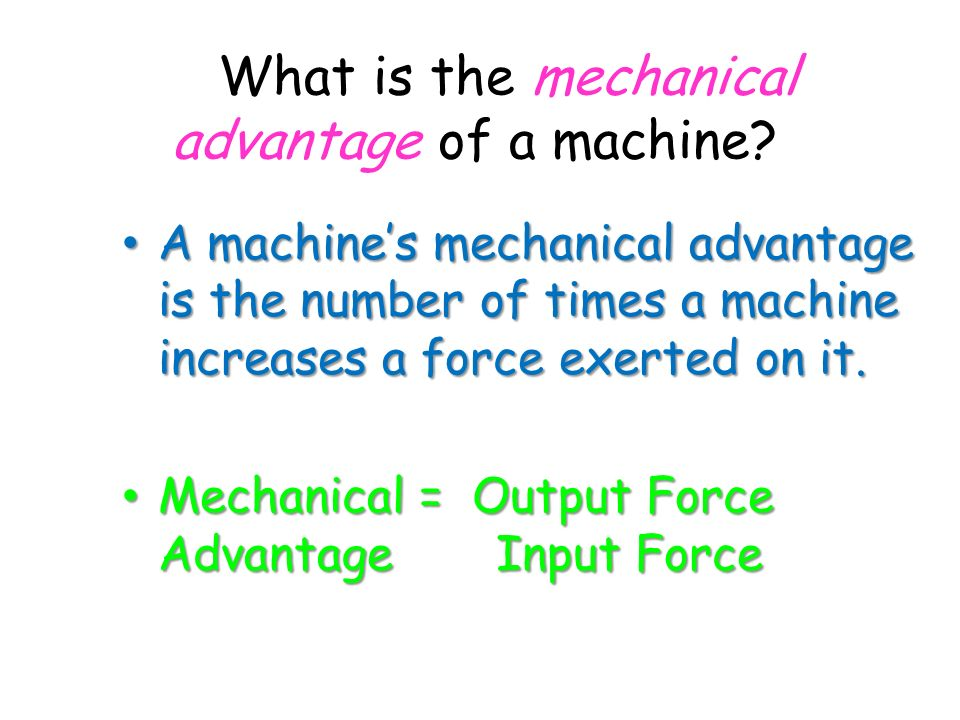 What is the mechanical advantage of a machine.