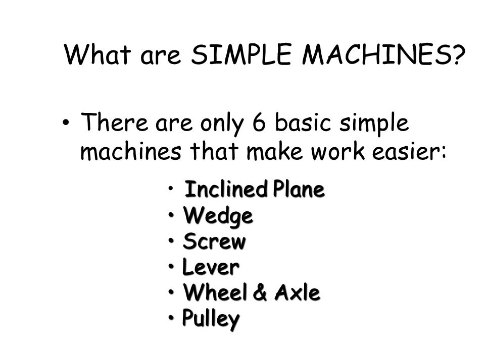 What are SIMPLE MACHINES.