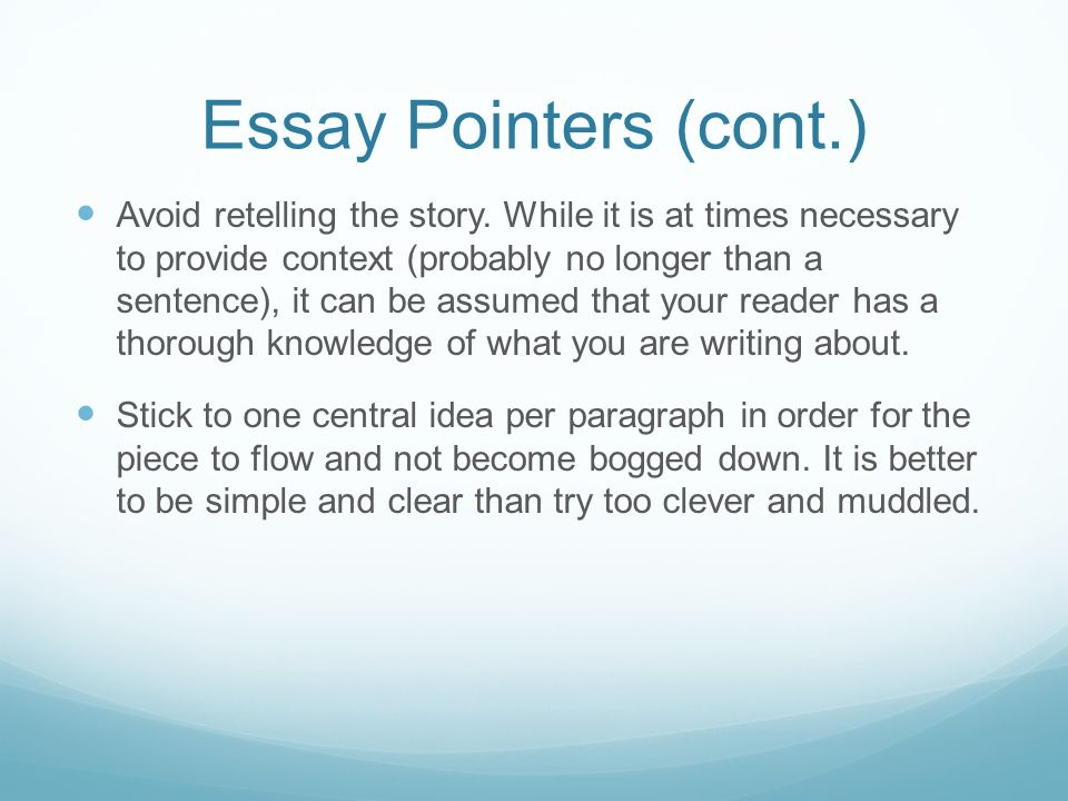 Essay Pointers (cont.) Avoid retelling the story.