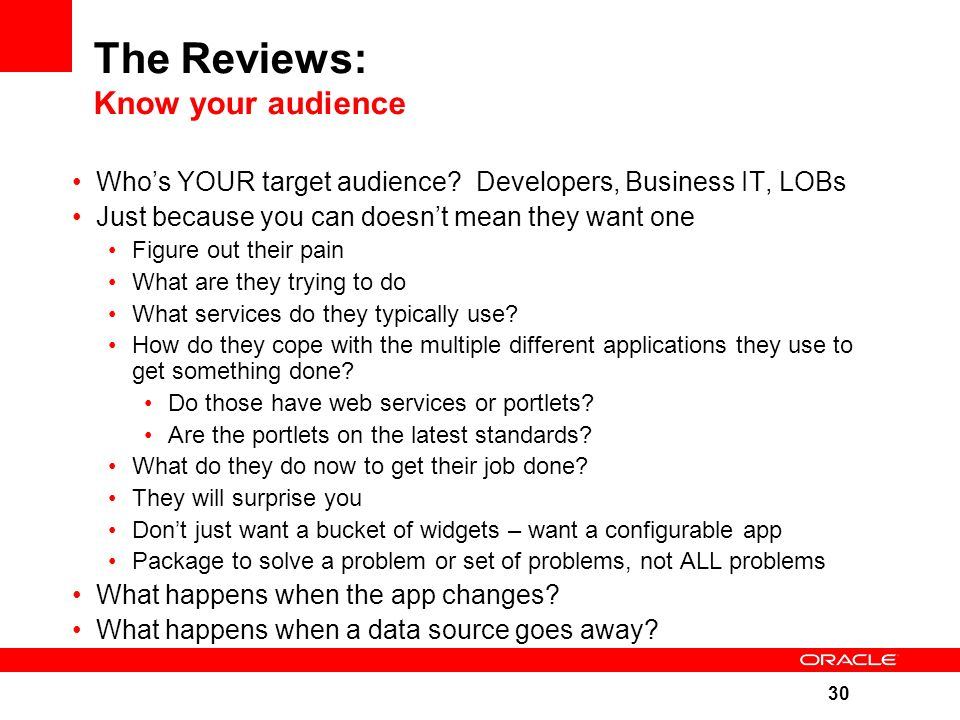 30 The Reviews: Know your audience Who's YOUR target audience.