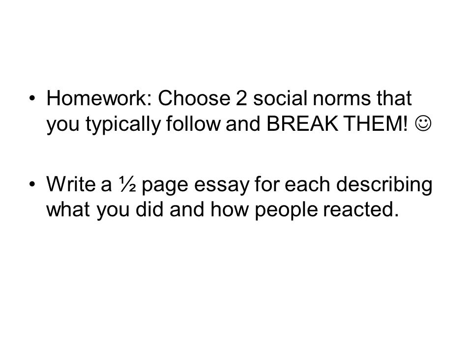 bell ringer what does it mean to conform what is a social  homework choose 2 social norms that you typically follow and break them