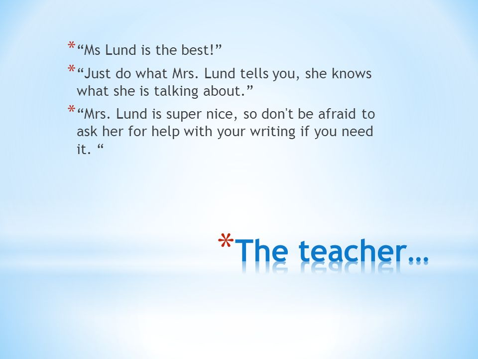 * Ms Lund is the best! * Just do what Mrs.