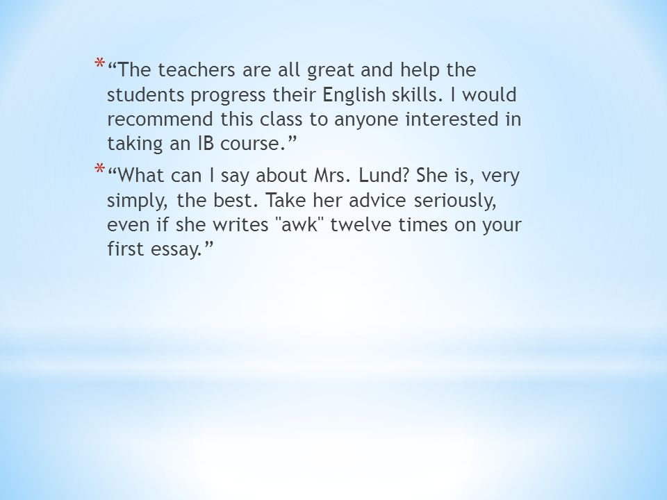 * The teachers are all great and help the students progress their English skills.