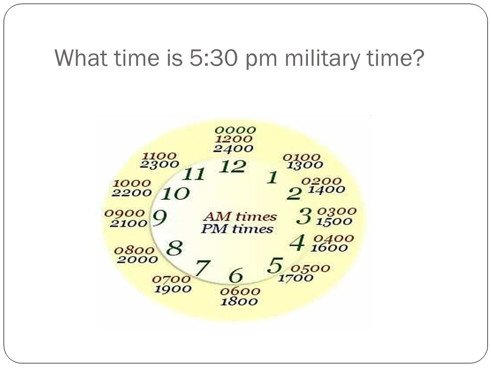 What time is 5:30 pm military time