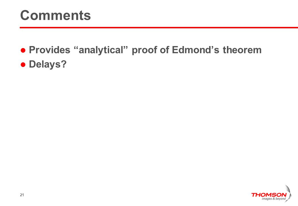 21 Comments Provides analytical proof of Edmond's theorem Delays