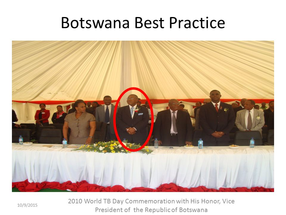 Botswana Best Practice 10/9/ World TB Day Commemoration with His Honor, Vice President of the Republic of Botswana