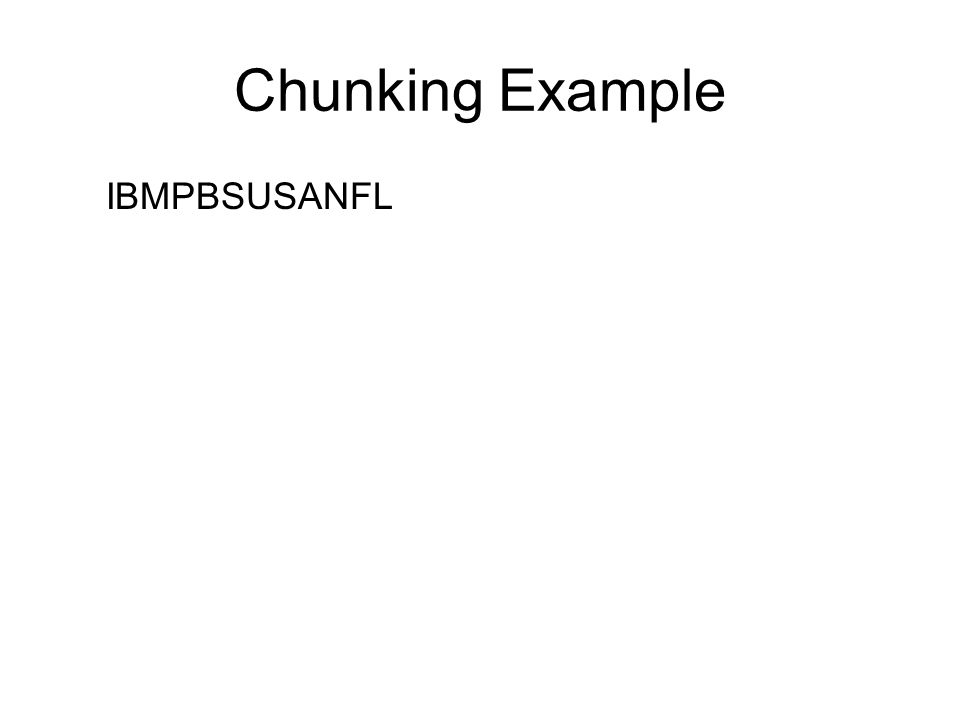 Chunking Example IBMPBSUSANFL