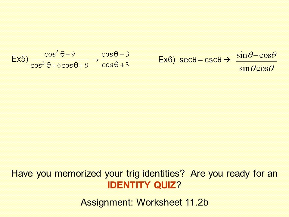 WARMUP Prove sin 2 x cos 2 x 1 This is one of 3 Pythagorean – Trig Identity Worksheet