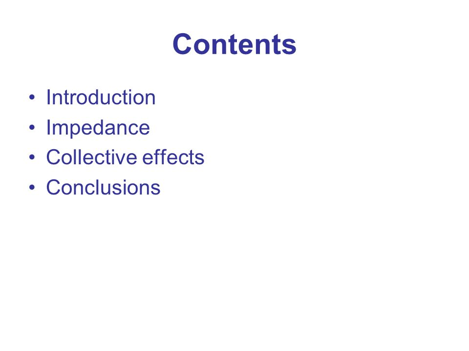 Contents Introduction Impedance Collective effects Conclusions