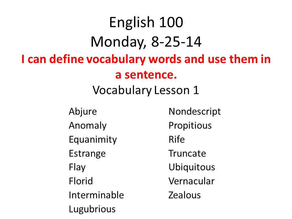 English 100 Monday, 8 25 14 I Can Define Vocabulary Words And Use