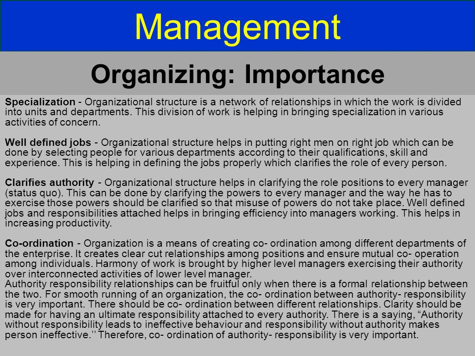 Management Specialization - Organizational structure is a network of relationships in which the work is divided into units and departments. This divis