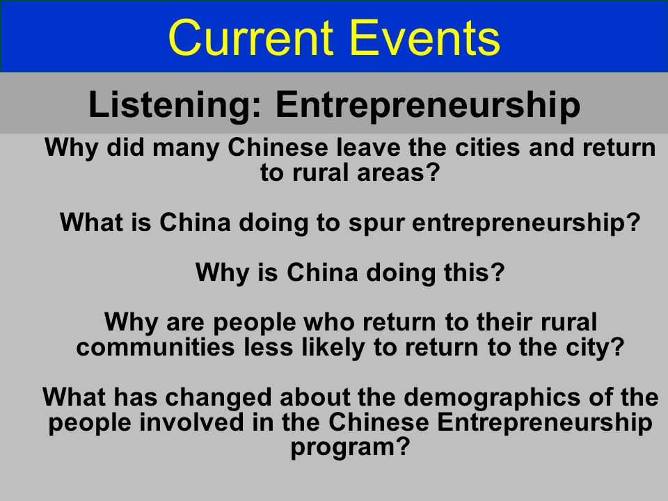 Current Events Why did many Chinese leave the cities and return to rural areas? What is China doing to spur entrepreneurship? Why is China doing this?