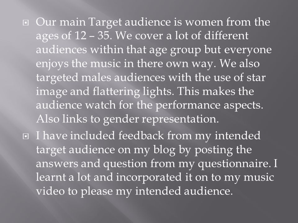  Our main Target audience is women from the ages of 12 – 35.