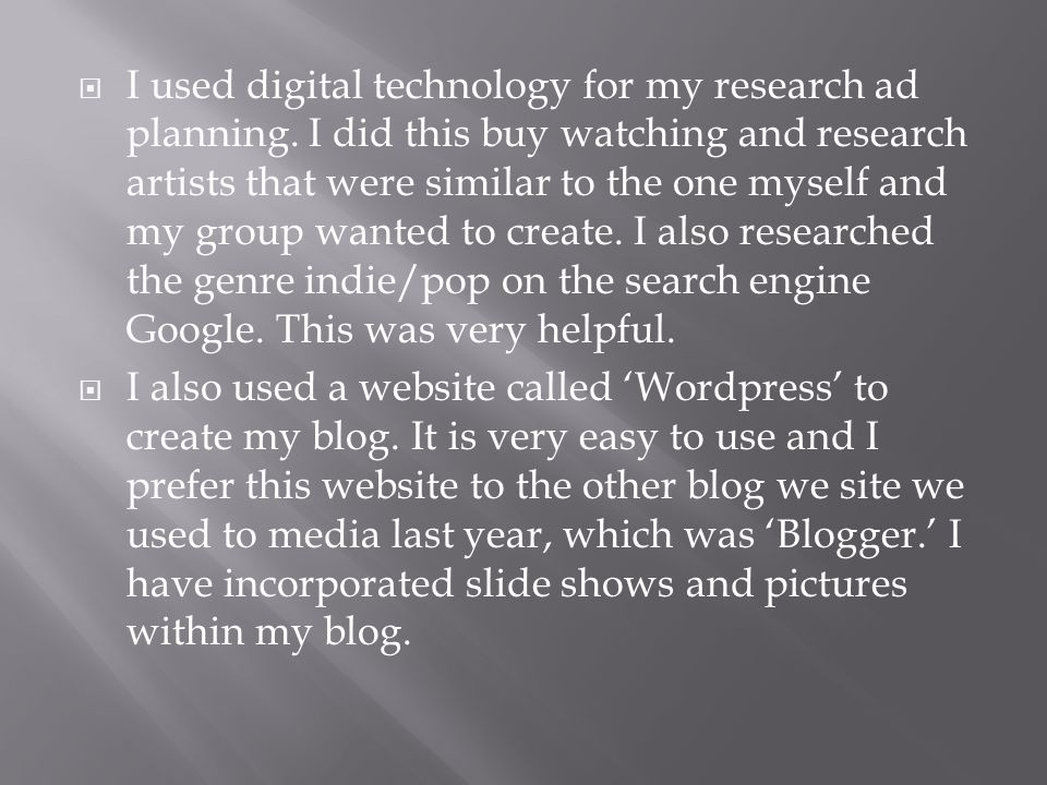  I used digital technology for my research ad planning.