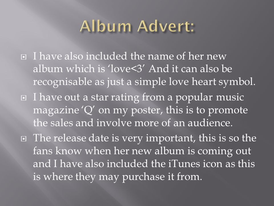  I have also included the name of her new album which is 'love<3' And it can also be recognisable as just a simple love heart symbol.