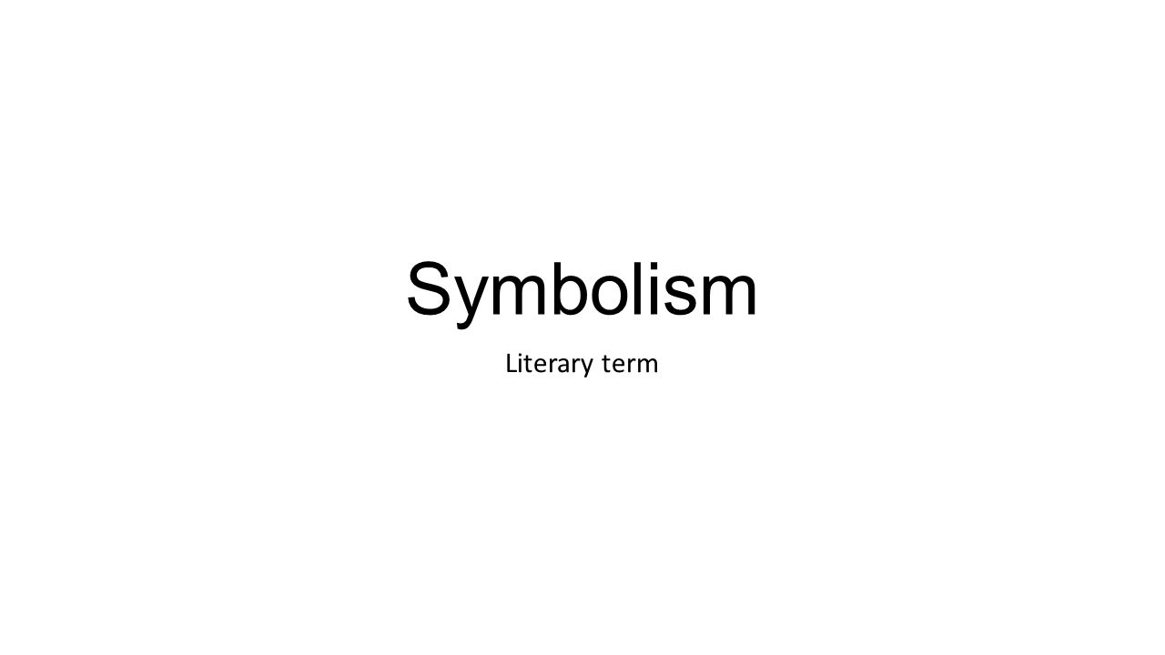 Symbolism literary term symbolism the use of an object person 1 symbolism literary term buycottarizona Choice Image