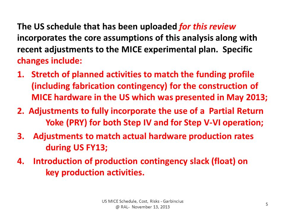 The US schedule that has been uploaded for this review incorporates the core assumptions of this analysis along with recent adjustments to the MICE experimental plan.