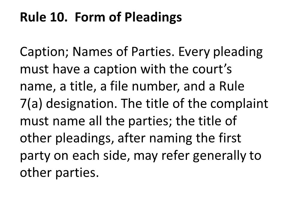 Rule 10. Form of Pleadings Caption; Names of Parties.