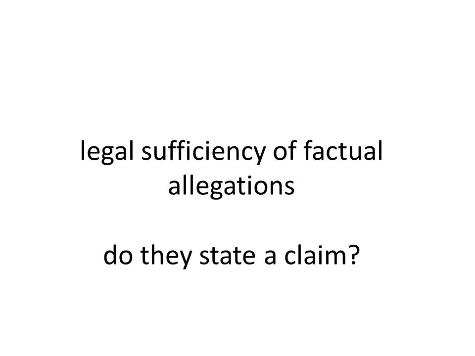 legal sufficiency of factual allegations do they state a claim
