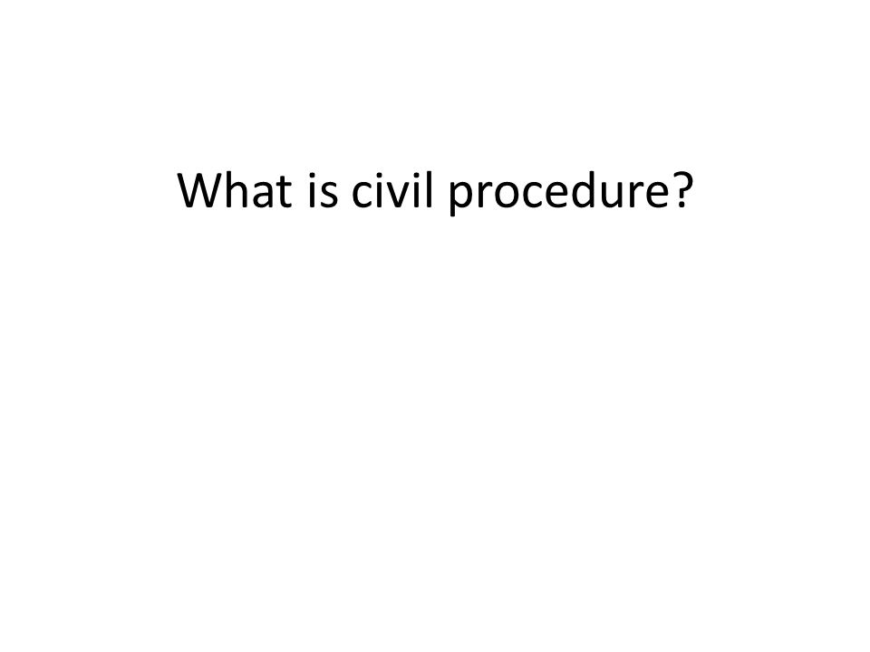 What is civil procedure