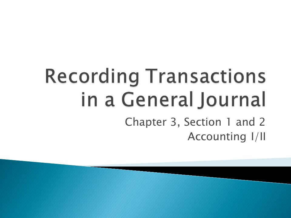 Chapter 3, Section 1 and 2 Accounting I/II