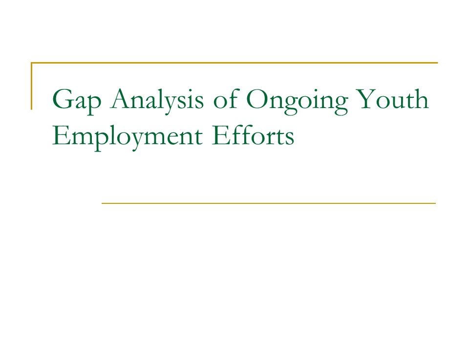 Gap Analysis of Ongoing Youth Employment Efforts
