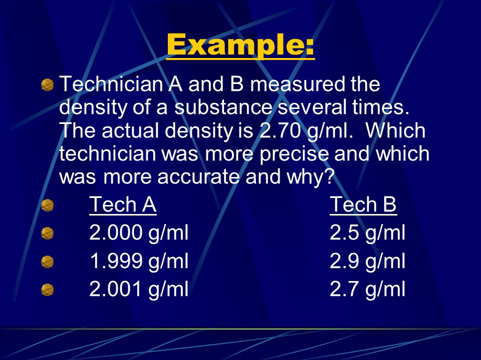 Example: Technician A and B measured the density of a substance several times.