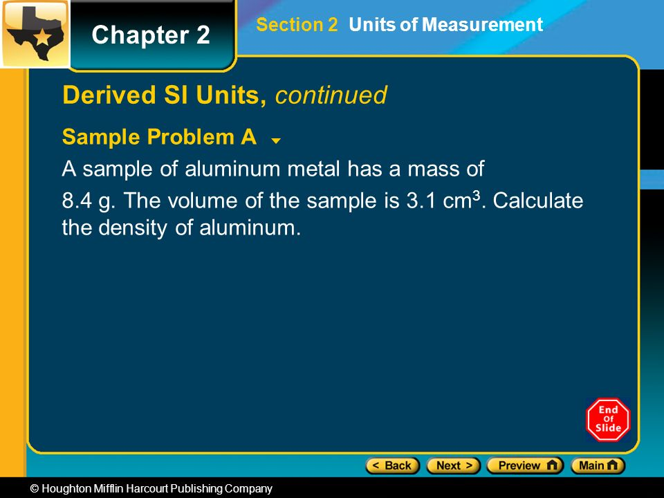 Chapter 2 © Houghton Mifflin Harcourt Publishing Company Sample Problem A A sample of aluminum metal has a mass of 8.4 g.
