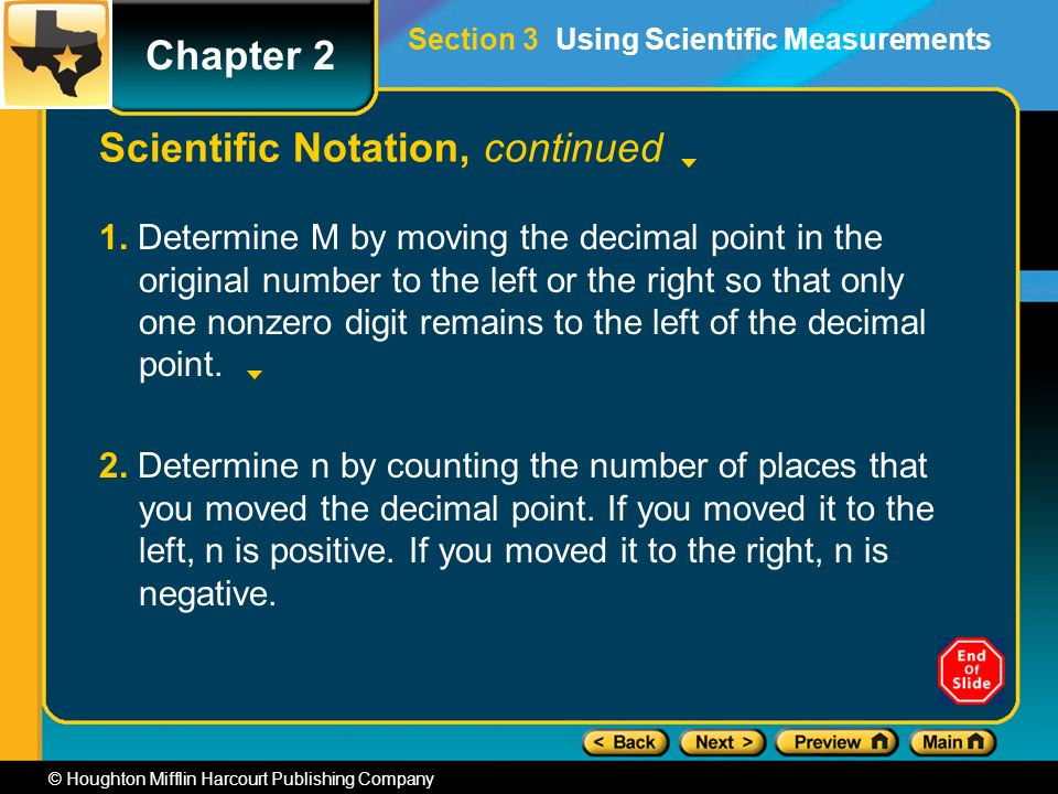 Chapter 2 © Houghton Mifflin Harcourt Publishing Company Scientific Notation, continued 1.