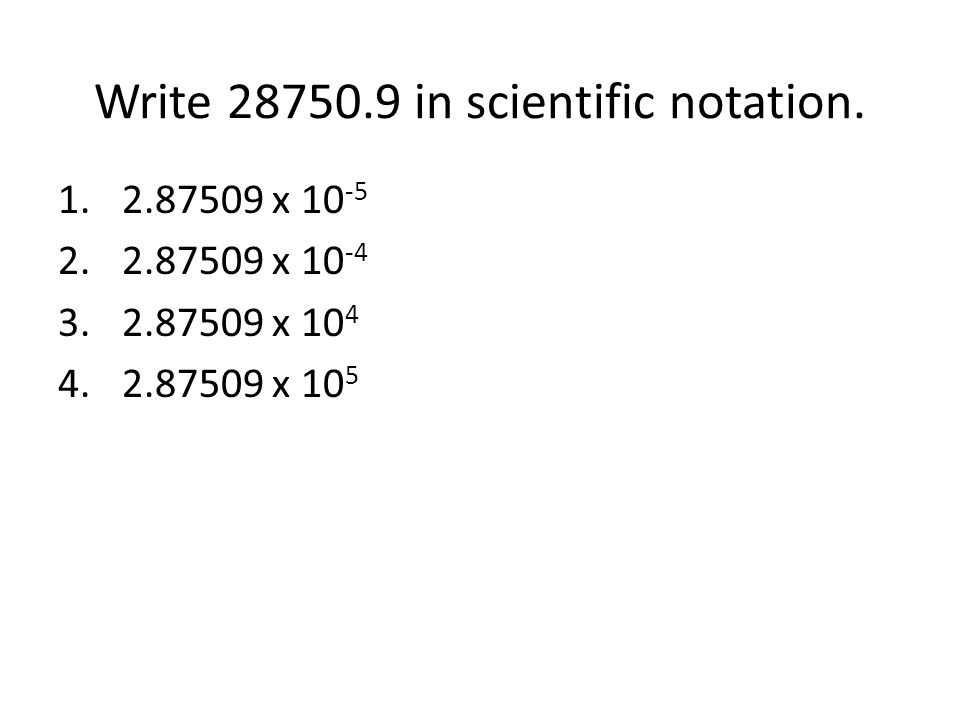 Write in scientific notation.